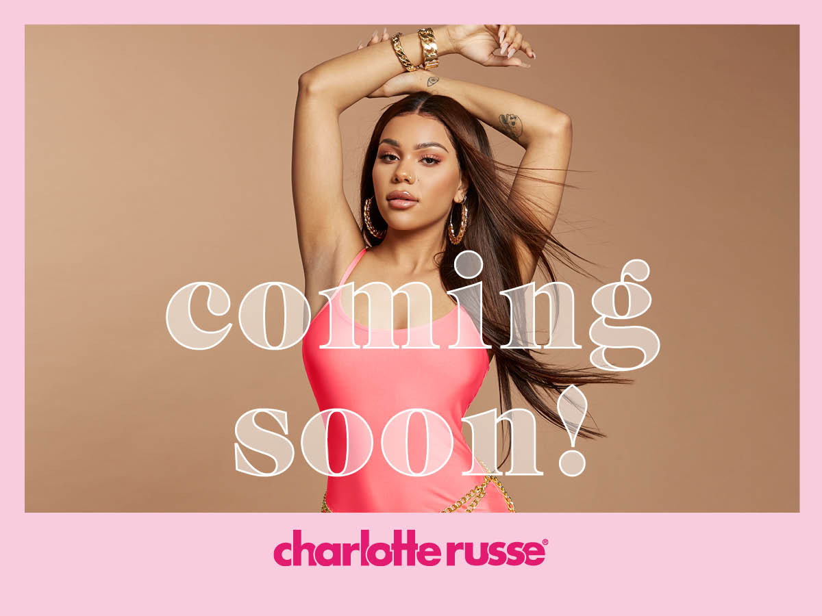 Charlotte Russe ComingSoon1 1024x512